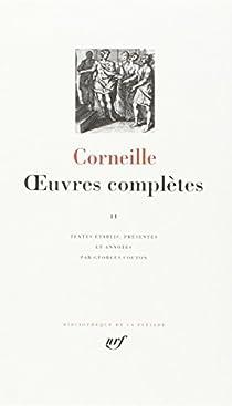 Corneille : Oeuvres complètes, tome 2 par Corneille