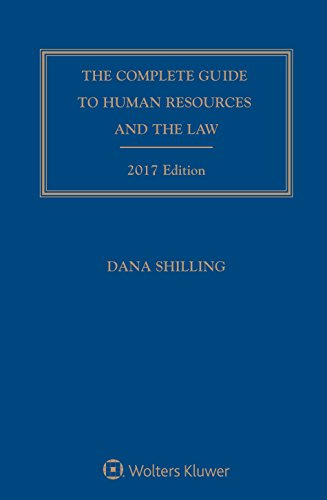 Complete Guide to Human Resources and the Law, 2017 Edition