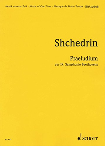 Schott Praeludium on Beethoven's Symphony No. 9 (Study Score) Study Score Series Composed by Rodion Shchedrin