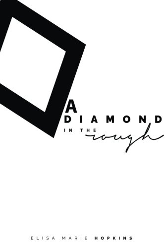 A Diamond in the Rough (The Diamond in the Rough Series) (Volume 1) PDF