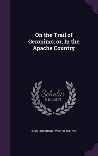book cover of On the Trail of Geronimo