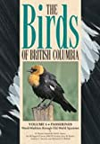 The Birds of British Columbia: Volume 4 - Passerines, Wood-Warblers through Old World Sparrows