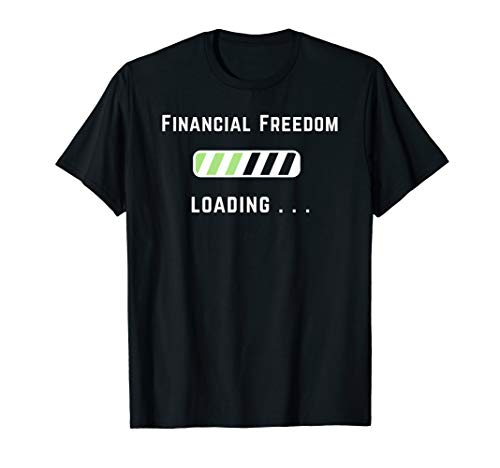 Freedom Loading Finance Dividend Stock Market Shares Shirt