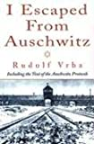 Front cover for the book I Escaped From Auschwitz by Rudolf Vrba