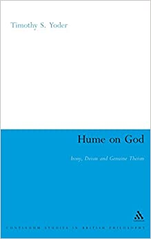 Hume on God: Irony, Deism and Genuine Theism (Continuum Studies in British Philosophy)