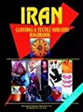 Iran Clothing and Textile Industry Handb, Usa Ibp, 0739701088