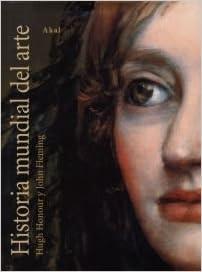 historia mundial del arte world history of art arte y estetica spanish edition