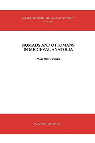 Nomads and Ottomans in Medieval Anatolia (URALIC AND ALTAIC SERIES)