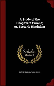 Book A Study of the Bhagavata Purana; or, Esoteric Hinduism