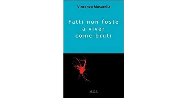 Fatti Non Foste A Viver Come Bruti 9788895031453 Amazon Books