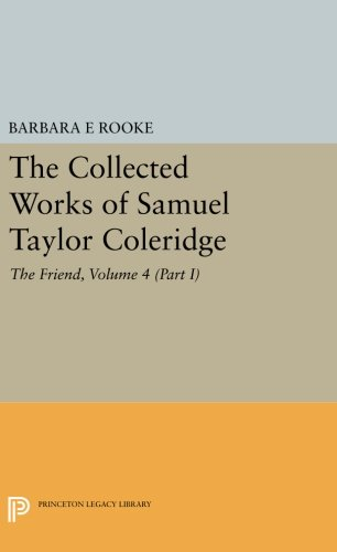 The Collected Works of Samuel Taylor Coleridge, Volume 4 (Part I): The Friend by Princeton University Press