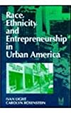 Race, Ethnicity, and Entrepreneurship in Urban America, Light, Ivan H. and Rosenstein, Carolyn, 0202305058