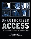 img - for Unauthorised Access Physical Penetration Testing For IT Security Teams [PB,2009] book / textbook / text book