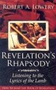 Revelation's Rhapsody: Listening to the Lyrics of the Lamb: How to Read the Book of Revelation (Lyrics To P)