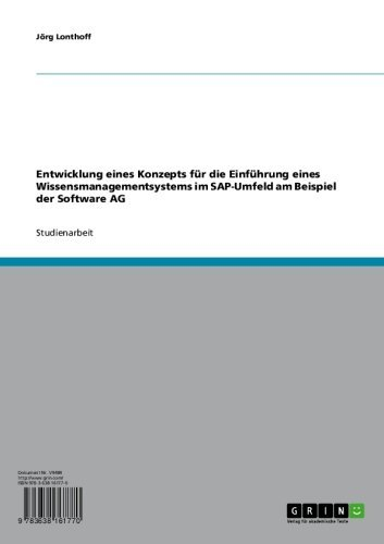 Download Entwicklung eines Konzepts für die Einführung eines Wissensmanagementsystems im SAP-Umfeld am Beispiel der Software AG (German Edition) Pdf