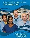 Pharmacy Certified Technician Calculations Workbook