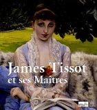 James Tissot : Et ses Maîtres par  de Paris