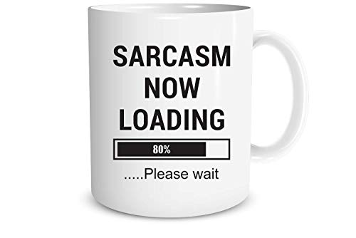 Funnwear Sarcasm Now Loading - Gag Gift Idea - Funny Sarcastic Joke Adult Humor - Employee Boss Coworkers Birthday Christmas New Year Present - Hilarious Quote - Secret Xmas 11oz -