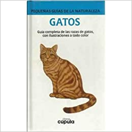Gatos - Pequeas de Guias de La Naturaleza (Spanish Edition): Chris Bell, David Burn: 9788432916861: Amazon.com: Books