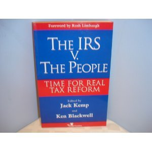 Download THE IRS V. THE PEOPLE: TIME FOR REAL TAX REFORM pdf epub
