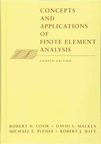 Concepts and Applications of Finite Element Analysis 4th (forth) edition Text Only