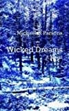 Wicked Dreams, Michael S. Parsons, 1410757730