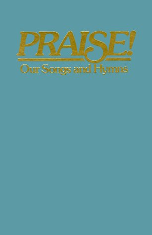Praise! Our Songs and Hymns: King James Version Responsive Readings (Book Songs Praise Hymn Of)