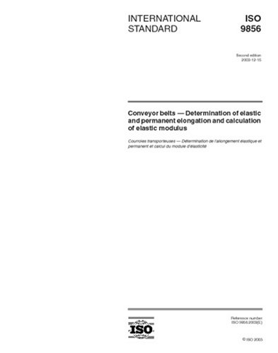 ISO 9856:2003, Conveyor belts - Determination of elastic and permanent elongation and calculation of elastic modulus