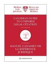 Canadian Guide to Uniform Legal Citation, 9th Edition / Manuel canadien de la référence juridique, 9e édition (McGill Guide) - HC Print