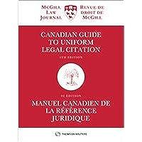 Canadian Guide to Uniform Legal Citation, 9th Edition / Manuel canadien de la référence juridique, 9e édition (McGill…