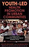 Youth-Led Health Promotion in Urban Communities, Melvin Delgado, 0742561135