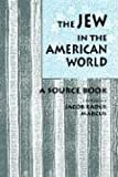 The Jew in the American World: A Source Book
