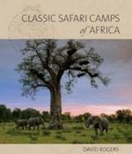 Download Classic Safari Camps of Africa pdf epub
