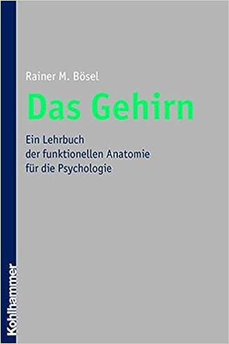 Amazon.com: Das Gehirn: Ein Lehrbuch Der Funktionellen Anatomie Fuer ...
