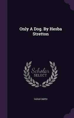 Download Only a Dog. by Hesba Stretton(Hardback) - 2015 Edition PDF
