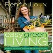 Easy Green Living (08) by Loux, Renée [Paperback (2008)]