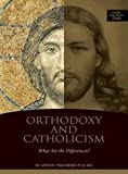 img - for Orthodoxy and Catholicism: What are the Differences? book / textbook / text book