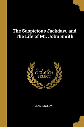 The Suspicious Jackdaw, and The Life of Mr. John ()