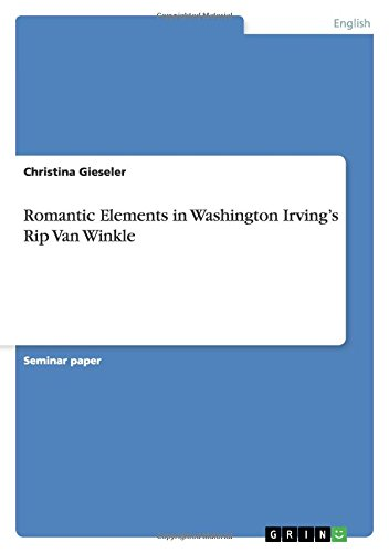 Romantic Elements in Washington Irving's Rip Van Winkle by GRIN Publishing