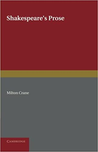 Shakespeare's Prose by Milton Crane (2013-09-26)