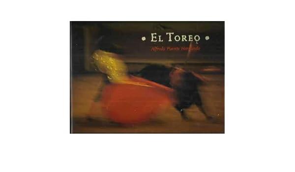 EL TOREO: Amazon.es: Alfredo Puente Hernando: Libros