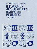 Handbook of Air Conditioning, Heating, and Ventilating