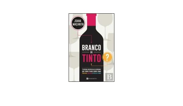 Branco ou Tinto? (Portuguese Edition): Joana Maçanita: 9789898818652: Amazon.com: Books