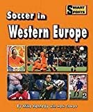 Soccer in Western Europe, Mike Kennedy and Mark Stewart, 1599534479