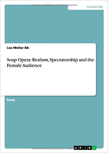 Lea Weller BA - Soap Opera: Realism, Spectatorship And The Female Audience