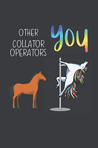 Other Collator Operators You: Funny Gift Coworker Boss Friend Lined notebook