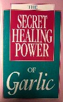 Secret Healing Power of Garlic, The av…