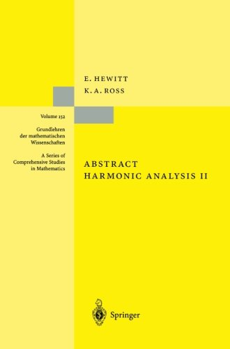 Abstract Harmonic Analysis: Structure and Analysis for Compact Groups Analysis on Locally Compact Abelian Groups (Grundl