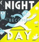 Night Becomes Day (Viking Kestrel picture books) by Richard McGuire (1994-09-01)
