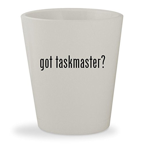got taskmaster? - White Ceramic 1.5oz Shot Glass